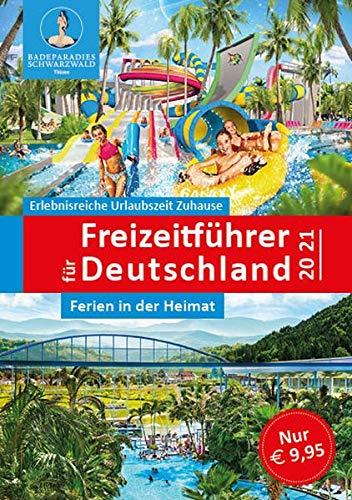 Der neue große Freizeitführer für Deutschland 2020/2021: Ferien in der Heimat: Erlebnisreiche Urlaubszeit Zuhause - Ferien in der Heimat