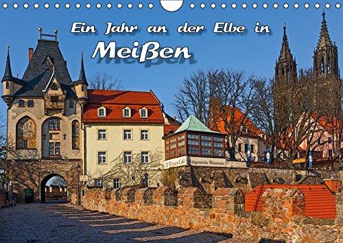 Das Jahr an der Elbe in Meißen (Wandkalender 2017 DIN A4 quer): Die Jahreszeiten in Meißens historischem Zentrum. (Monatskalender, 14 Seiten ) (CALVENDO Orte)
