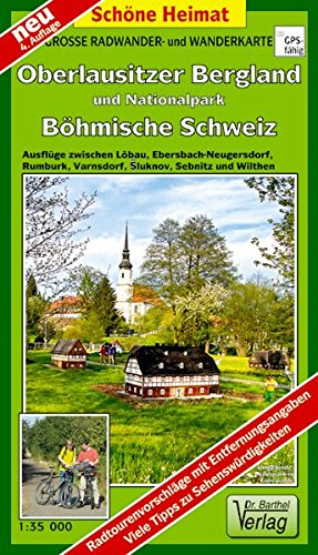 Große Radwander- und Wanderkarte Oberlausitzer Bergland und Nationalpark Böhmische Schweiz: Ausflüge zwischen Löbau, Ebersbach, Neugersdorf, Rumburk, ... Sebnitz und Wilthen. 1:35000 (Schöne Heimat)